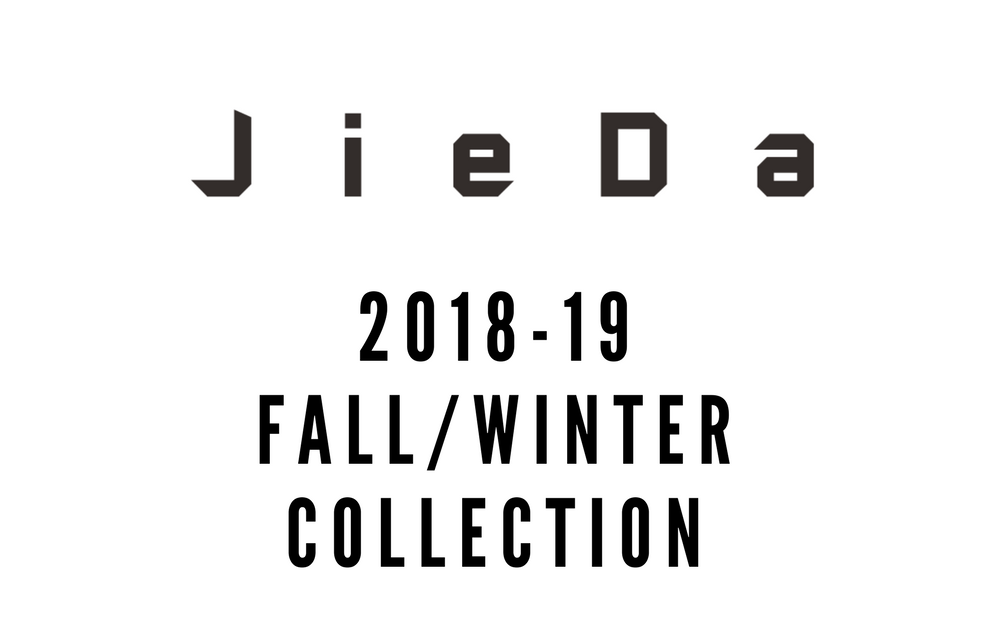 JieDa 2018-19 FALL/WINTER COLLECTION